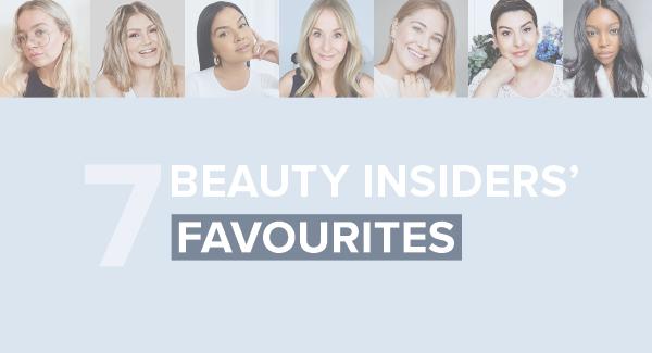 Beauty insiders' favourites